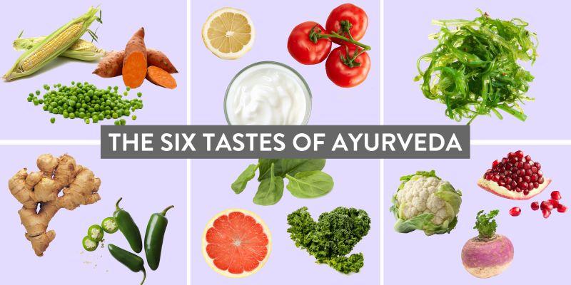 The Six Tastes in Ayurveda